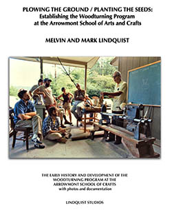 CLICK FOR ARROWMONT WOODTURNING PROGRAM EARLY HISTORY AND DEVELOPMENT BY MARK LINDQUIST AND MELVIN LINDQUIST